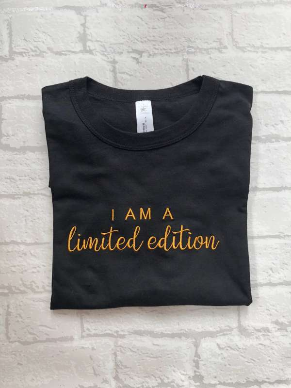 I am a limited edition embroidered tshirt